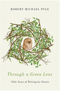 Through A Green Lens: Fifty Years Of Writing For Nature