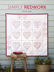 Simply Redwork: Quilt & Stitch Redwork Embroidery Designs