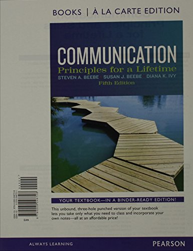 Communication: Principles For A Lifetime, Books A La Carte Edition (5Th Edition)