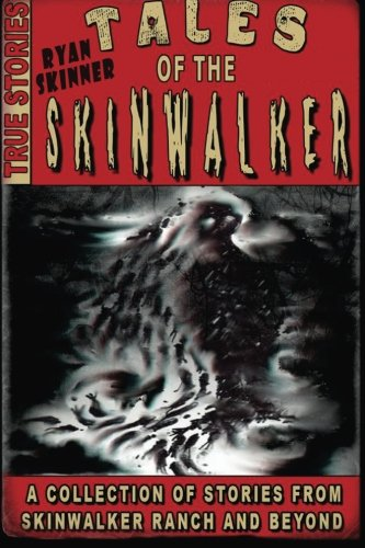 Tales Of The Skinwalker: Skinwalker Ranch & Beyond (Volume 3)