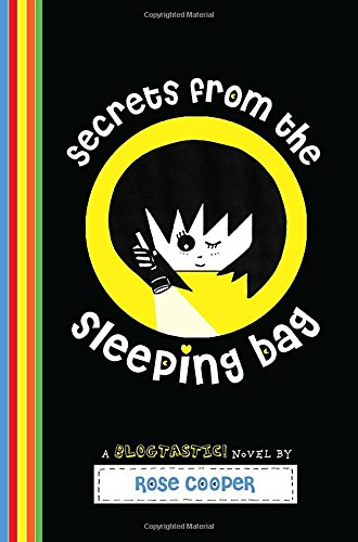 Secrets From The Sleeping Bag: A Blogtastic! Novel