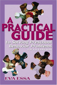 A Practical Guide To Solving Preschool Behavior Problems, 5E