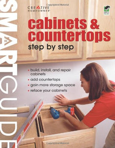Smart Guide: Cabinets & Countertops (Smart Guide (Creative Homeowner))