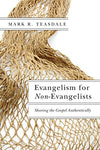 Evangelism For Non-Evangelists: Sharing The Gospel Authentically