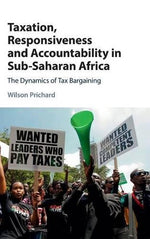 Taxation, Responsiveness And Accountability In Sub-Saharan Africa: The Dynamics Of Tax Bargaining