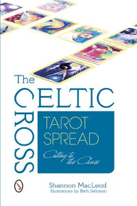 The Celtic Cross Tarot Spread: Cutting To The Chase