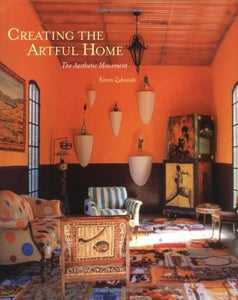 Creating The Artful Home: The Aesthetic Movement