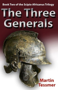 The Three Generals: Book Two Of The Scipio Africanus Trilogy (Volume 2)