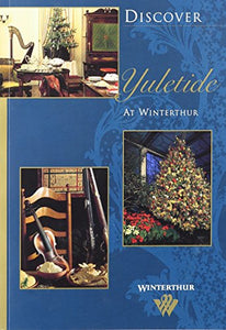 Discover Yuletide At Winterthur (Discover Winterthur)