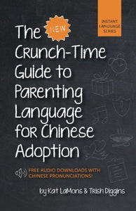 The New Crunch-Time Guide To Parenting Language For Chinese Adoption