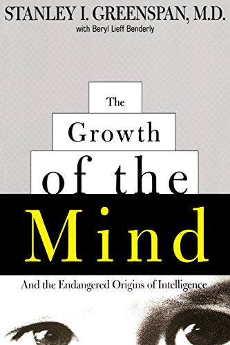 The Growth Of The Mind: And The Endangered Origins Of Intelligence