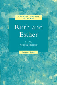 A Feminist Companion To Ruth And Esther (Feminist Companion To The Bible (Second) Series)