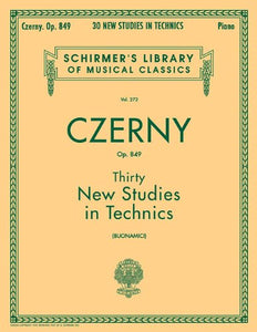 Thirty New Studies In Technics, Op. 849: Piano Technique (Schirmer'S Library Of Musical Classics)