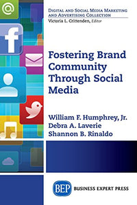 Fostering Brand Community Through Social Media (Digital And Social Media Marketing And Advertising Collection)