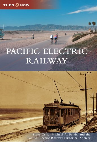 Pacific Electric Railway (Then And Now)