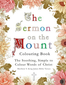 The Sermon On The Mount Colouring Book: The Soothing, Simple To  Colour Words Of Christ