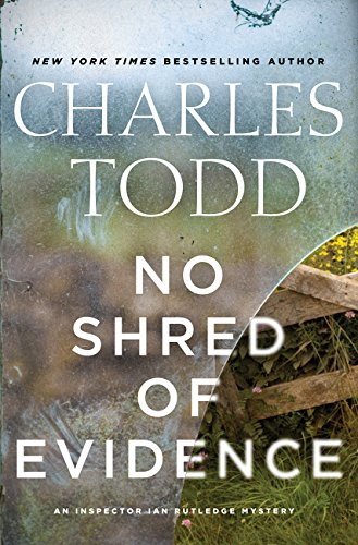 No Shred Of Evidence: An Inspector Ian Rutledge Mystery (Inspector Ian Rutledge Mysteries)