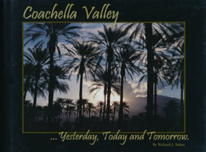 Coachella Valley Yesterday, Today And Tommorow