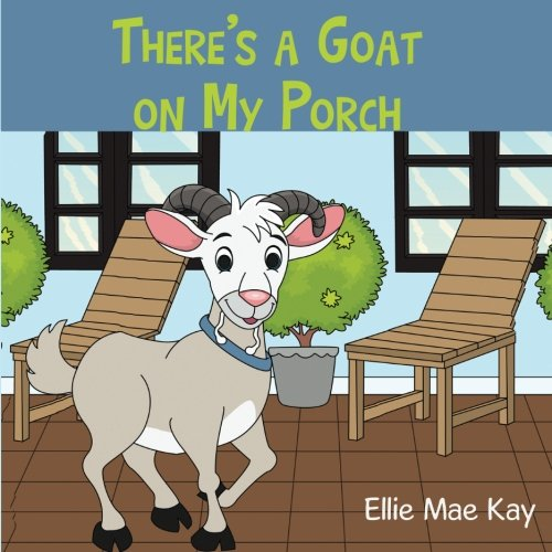 There'S A Goat On My Porch (The Adventures Of Vicky Van Goat) (Volume 1)