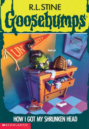 How I Got My Shrunken Head (Goosebumps, No 39)