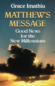 Matthew'S Message: Good News For The New Millennium