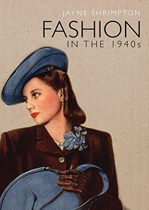 Fashion In The 1940S (Shire Library)
