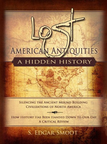 Lost American Antiquities: A Hidden History (Hardcover Book)