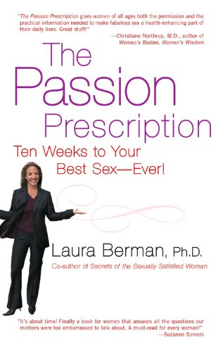 The Passion Prescription: Ten Weeks To Your Best Sex-Ever!