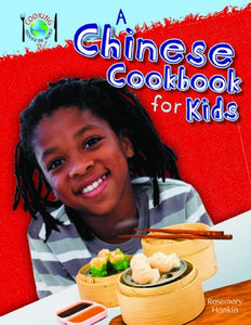 A Chinese Cookbook For Kids (Cooking Around The World)