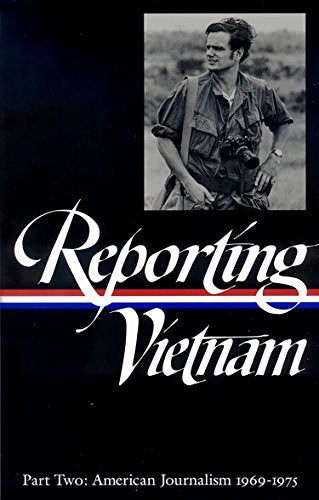 Reporting Vietnam Part Two: American Journalism 1969-1975