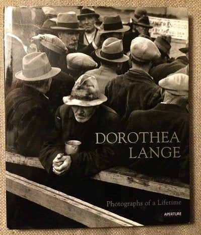 Dorothea Lange :  Photographs Of A Lifetime (Aperture Monograph)