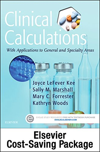 Drug Calculations Online For Kee/Marshall:  Clinical Calculations:  With Applications To General And Specialty Areas (Access Code And Textbook Package), 8E