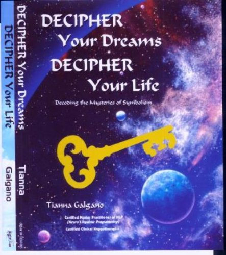 Decipher Your Dreams, Decipher Your Life
