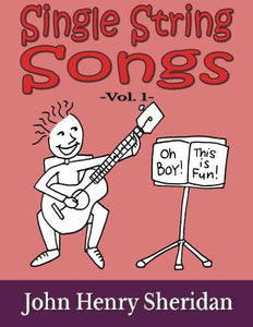 Single String Songs Vol. 1: A Dozen Super Simple & Fun Songs Written Especially For The Beginner Guitarist Using Single String Tab (Volume 1)