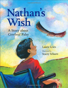 Nathan'S Wish: A Story About Cerebral Palsy