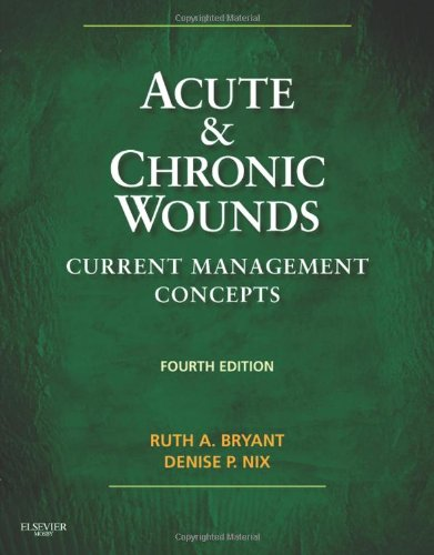 Acute And Chronic Wounds: Current Management Concepts, 4E