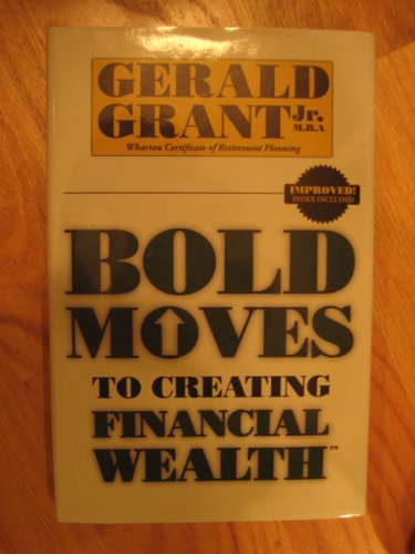 Bold Moves To Creating Financial Wealth