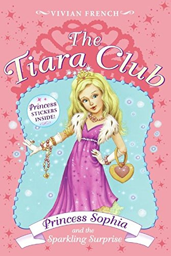 Tiara Club 5: Princess Sophia And The Sparkling Surprise, The