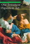 Old Testament Figures In Art (A Guide To Imagery)