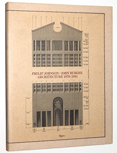 Philip Johnson/John Burgee Architecture 1979-1985