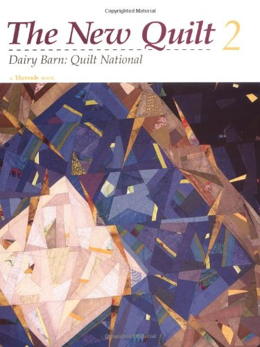 The New Quilt 2 : Dairy Barn : Quilt National (New Quilt Two) (V. 2)