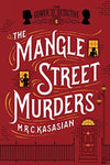 The Mangle Street Murders: The Gower Street Detective: Book 1 (Gower Street Detectives)