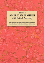 Burke'S American Famiies With British Ancestry