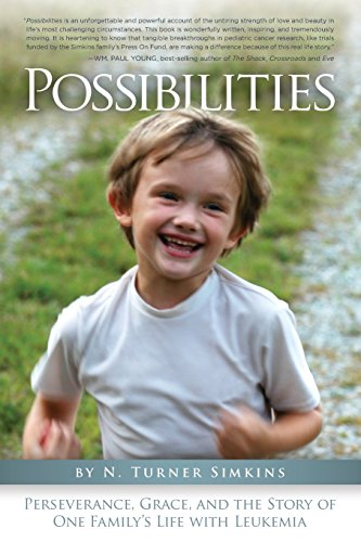 Possibilities: Perseverance, Grace, And The Story Of One Family'S Life With Leukemia