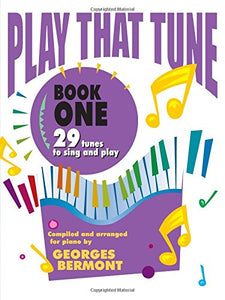 Play That Tune, Bk 1: 29 Tunes To Sing And Play