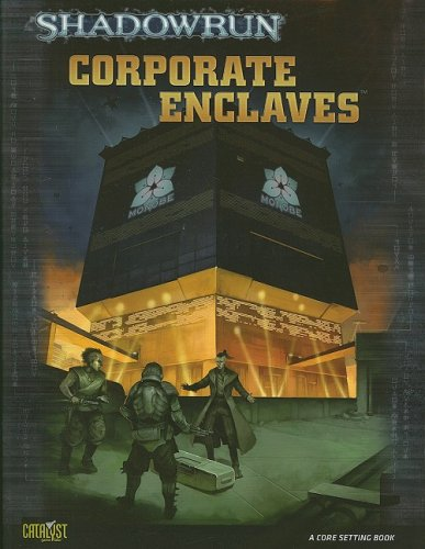 Shadowrun Corporate Enclaves (Shadowrun (Catalyst))