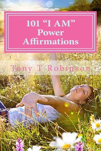 101 I Am Power Affirmations.