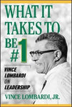 What It Takes To Be #1 : Vince Lombardi On Leadership