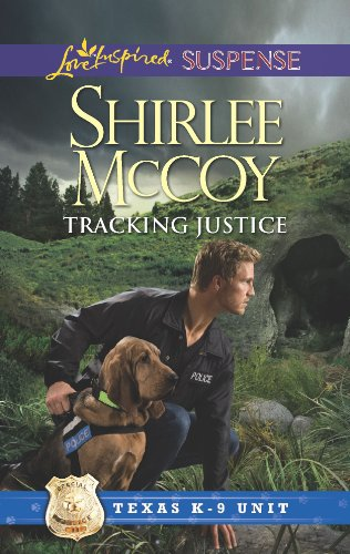 Tracking Justice (Texas K-9 Unit)