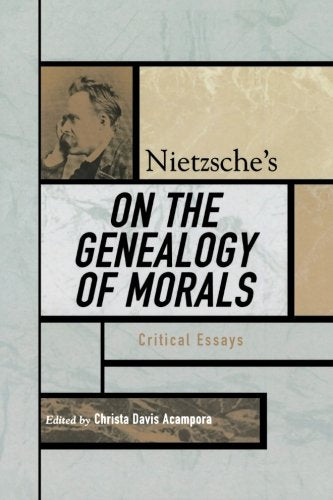 Nietzsche'S On The Genealogy Of Morals: Critical Essays (Critical Essays On The Classics Series)